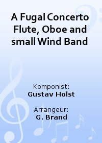 A Fugal Concerto Flute, Oboe and small Wind Band