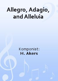 Allegro, Adagio, and Alleluia