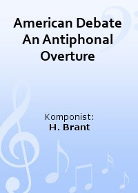 American Debate An Antiphonal Overture