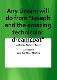 Any Dream will do from Joseph and the amazing technicolor dreamcoat
