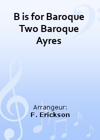 B is for Baroque Two Baroque Ayres