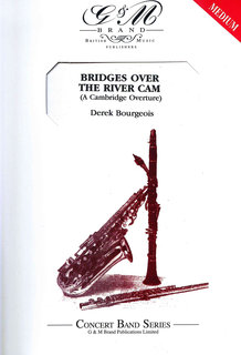 Bridges over the River Cam A Cambridge Overture, op. 116