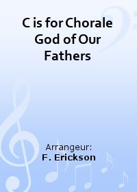 C is for Chorale God of Our Fathers