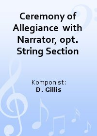 Ceremony of Allegiance  with Narrator, opt. String Section