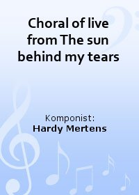 Choral of live from The sun behind my tears