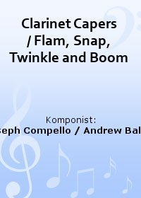 Clarinet Capers / Flam, Snap, Twinkle and Boom