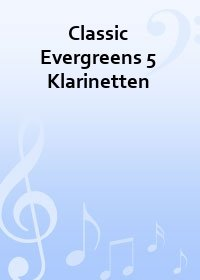 Classic Evergreens 5 Klarinetten