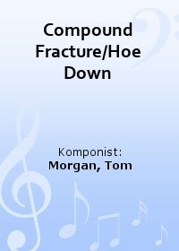 Compound Fracture/Hoe Down