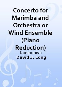 Concerto for Marimba and Orchestra or Wind Ensemble (Piano Reduction)