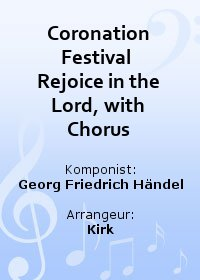 Coronation Festival  Rejoice in the Lord, with Chorus