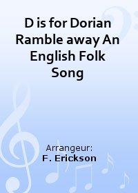 D is for Dorian Ramble away An English Folk Song