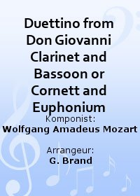 Duettino from Don Giovanni Clarinet and Bassoon or Cornett and Euphonium