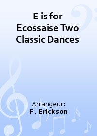 E is for Ecossaise Two Classic Dances