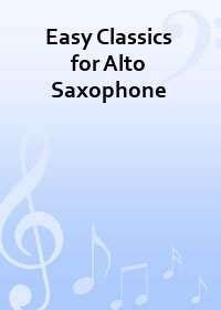 Easy Classics for Alto Saxophone