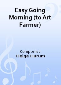 Easy Going Morning (to Art Farmer)