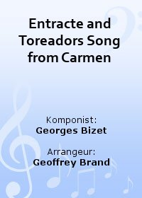 Entracte and Toreadors Song from Carmen
