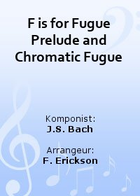 F is for Fugue Prelude and Chromatic Fugue