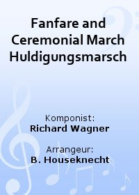 Fanfare and Ceremonial March Huldigungsmarsch