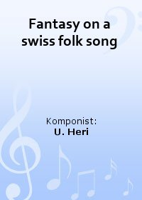 Fantasy on a swiss folk song