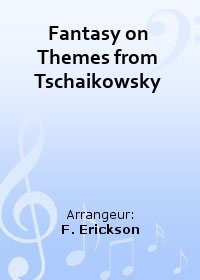 Fantasy on Themes from Tschaikowsky