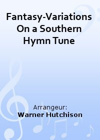 Fantasy-Variations On a Southern Hymn Tune