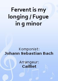 Fervent is my longing / Fugue in g minor