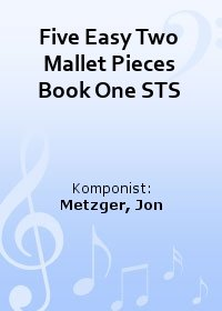 Five Easy Two Mallet Pieces Book One STS