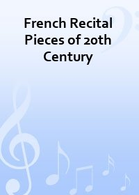 French Recital Pieces of 20th Century