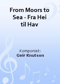 From Moors to Sea - Fra Hei til Hav