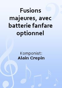 Fusions majeures, avec batterie fanfare optionnel