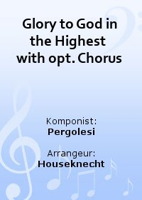Glory to God in the Highest  with opt. Chorus