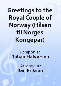 Greetings to the Royal Couple of Norway (Hilsen til Norges Kongepar)