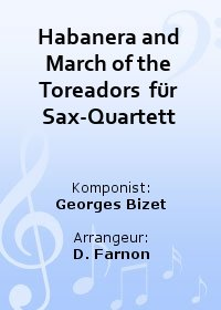Habanera and March of the Toreadors  für Sax-Quartett