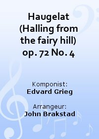 Haugelat (Halling from the fairy hill) op. 72 No. 4