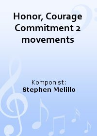 Honor, Courage Commitment 2 movements