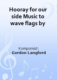 Hooray for our side Music to wave flags by