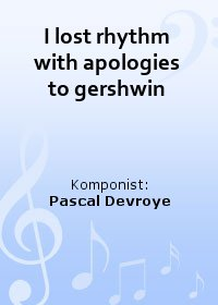 I lost rhythm with apologies to gershwin