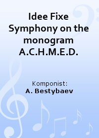 Idee Fixe Symphony on the monogram A.C.H.M.E.D.