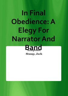 In Final Obedience: A Elegy For Narrator And Band