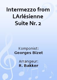 Intermezzo from LArl�sienne Suite Nr. 2