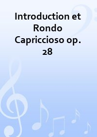 Introduction et Rondo Capriccioso op. 28