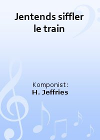 Jentends siffler le train