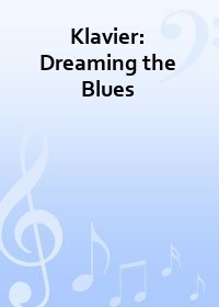 Klavier: Dreaming the Blues
