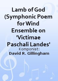 Lamb of God (Symphonic Poem for Wind Ensemble on Victimae Paschali Landes