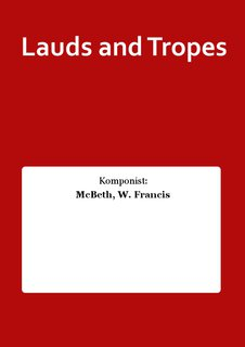 Lauds and Tropes