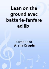 Lean on the ground avec batterie-fanfare ad lib.