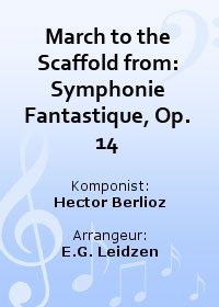 March to the Scaffold from: Symphonie Fantastique, Op. 14