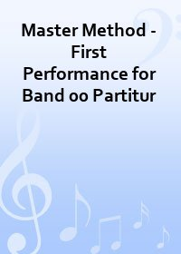 Master Method - First Performance for Band 00 Partitur