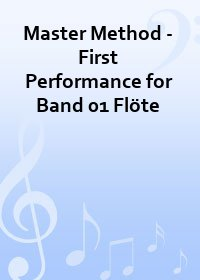 Master Method - First Performance for Band 01 Fl�te