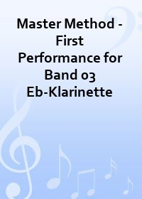 Master Method - First Performance for Band 03 Eb-Klarinette